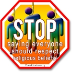 STOP respecting religious beliefs copy